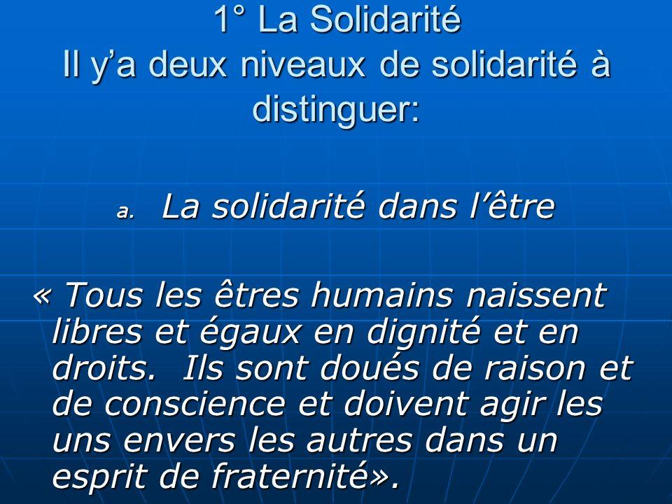 1° La Solidarité Il y'a deux niveaux de solidarité à distinguer:
