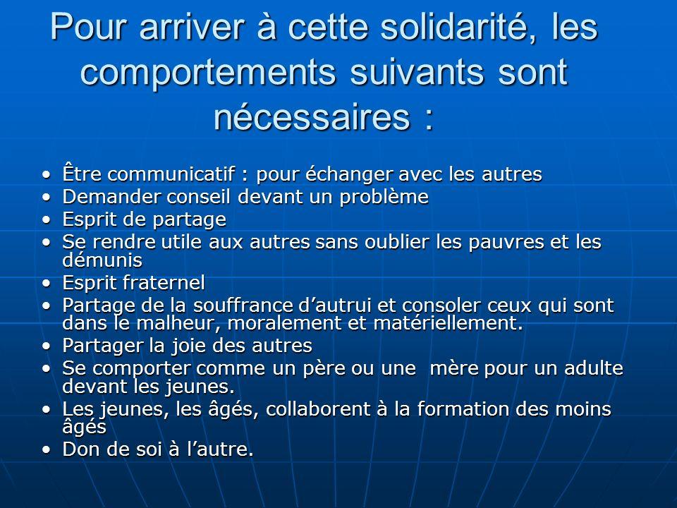 Pour arriver à cette solidarité, les comportements suivants sont nécessaires :
