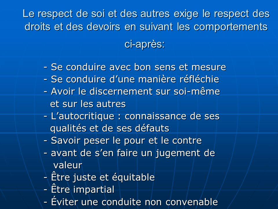 Le respect de soi et des autres exige le respect des droits et des devoirs en suivant les comportements ci-après: