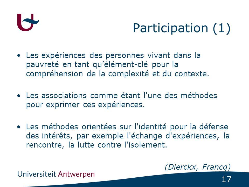 Participation (1) Les expériences des personnes vivant dans la pauvreté en tant qu'élément-clé pour la compréhension de la complexité et du contexte.