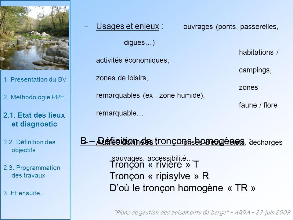 B – Définition de tronçons homogènes : Tronçon « rivière » T