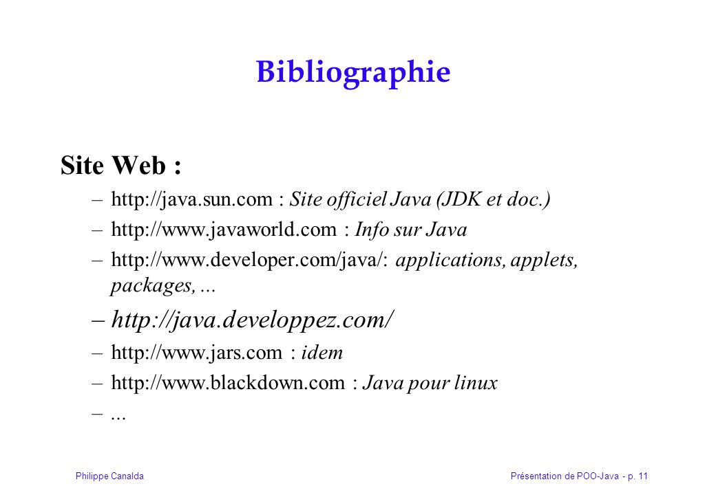 Bibliographie Site Web : http://java.developpez.com/