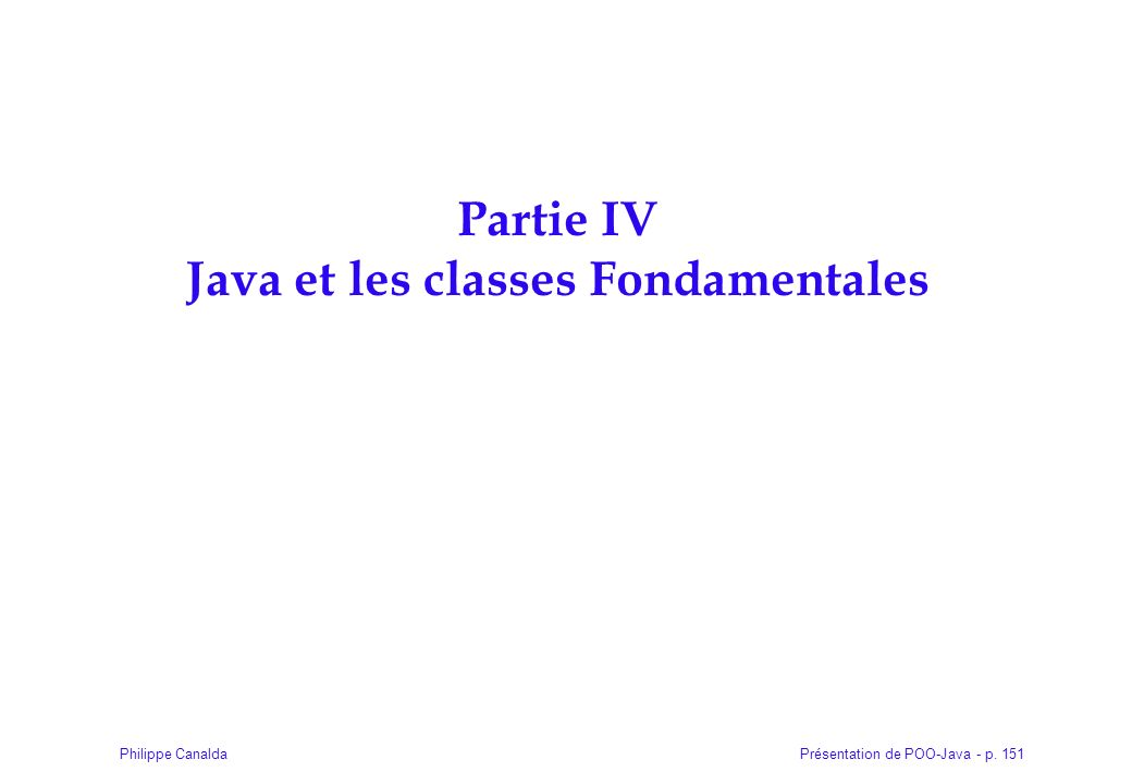 Partie IV Java et les classes Fondamentales