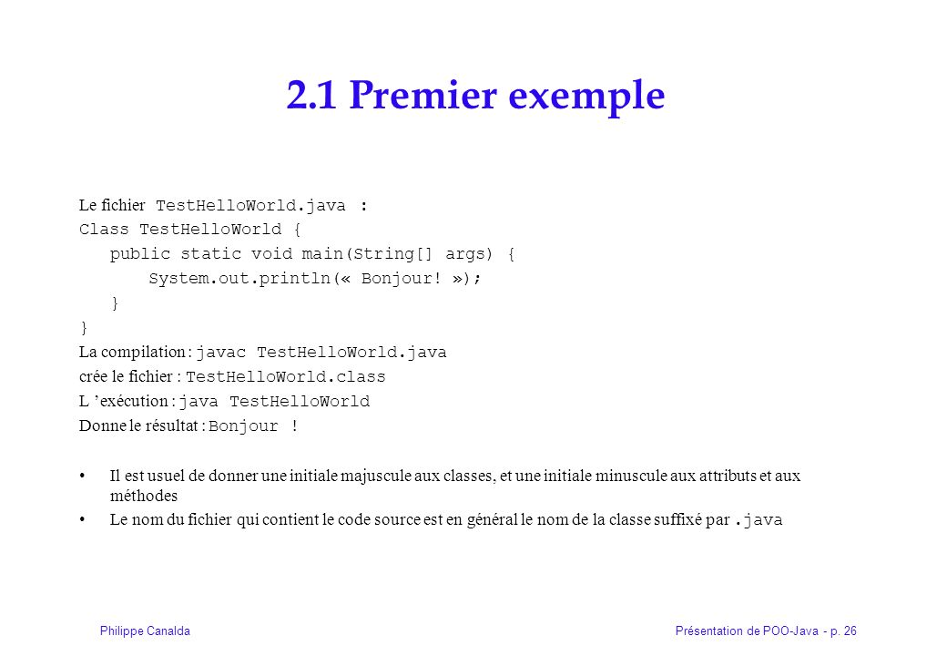 2.1 Premier exemple Le fichier TestHelloWorld.java :