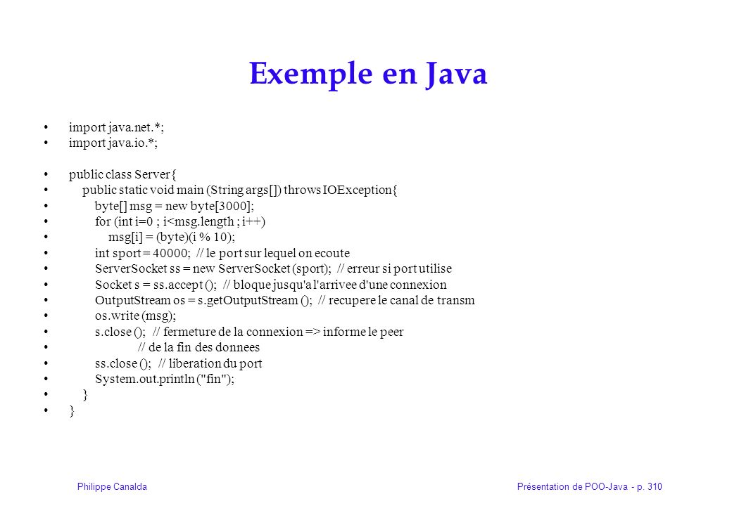 Exemple en Java import java.net.*; import java.io.*;