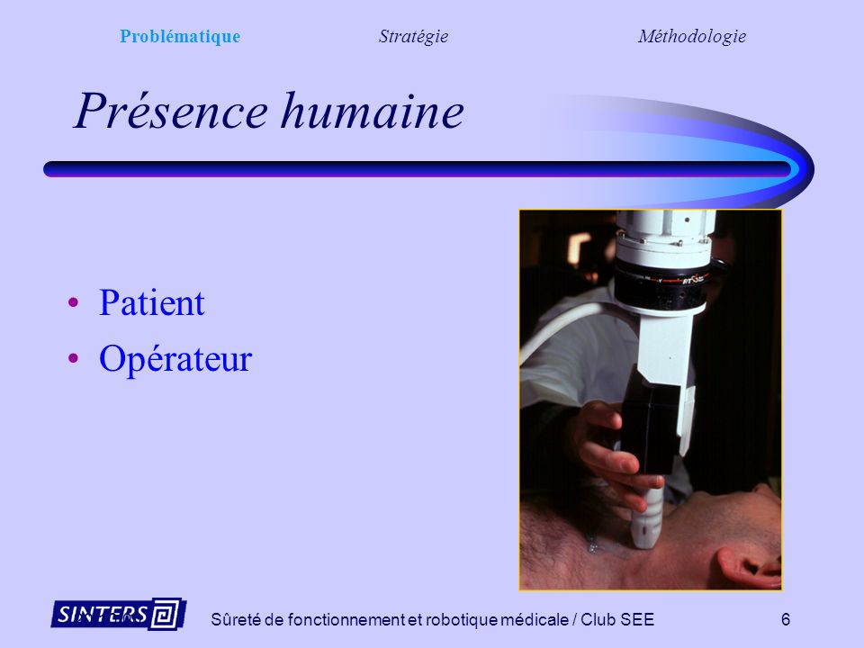 Présence humaine Patient Opérateur
