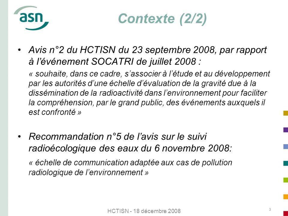 Contexte (2/2) Avis n°2 du HCTISN du 23 septembre 2008, par rapport à l'événement SOCATRI de juillet 2008 :