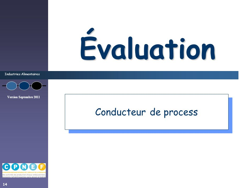 Évaluation Conducteur de process