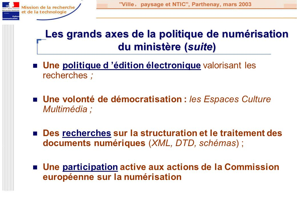Les grands axes de la politique de numérisation du ministère (suite)