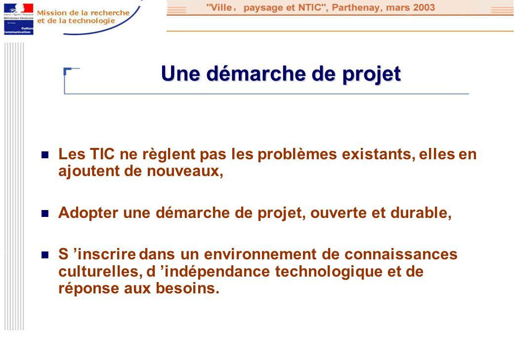 Une démarche de projet Les TIC ne règlent pas les problèmes existants, elles en ajoutent de nouveaux,