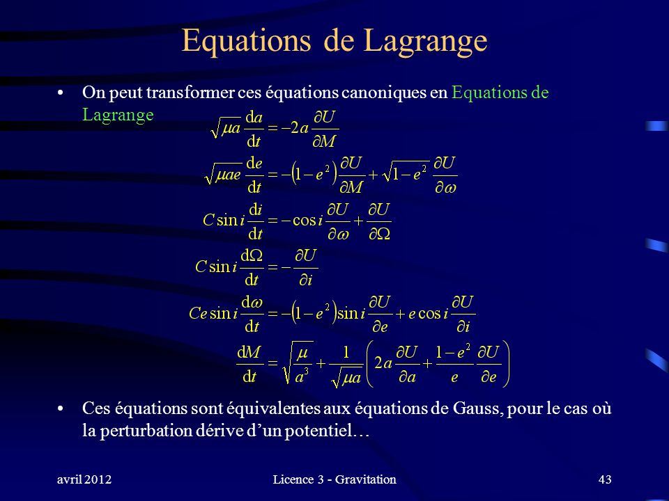 Equations de Lagrange On peut transformer ces équations canoniques en Equations de Lagrange.