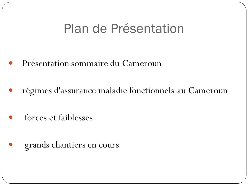 Plan de Présentation Présentation sommaire du Cameroun