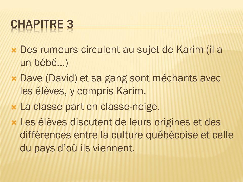 Chapitre 3 Des rumeurs circulent au sujet de Karim (il a un bébé…)
