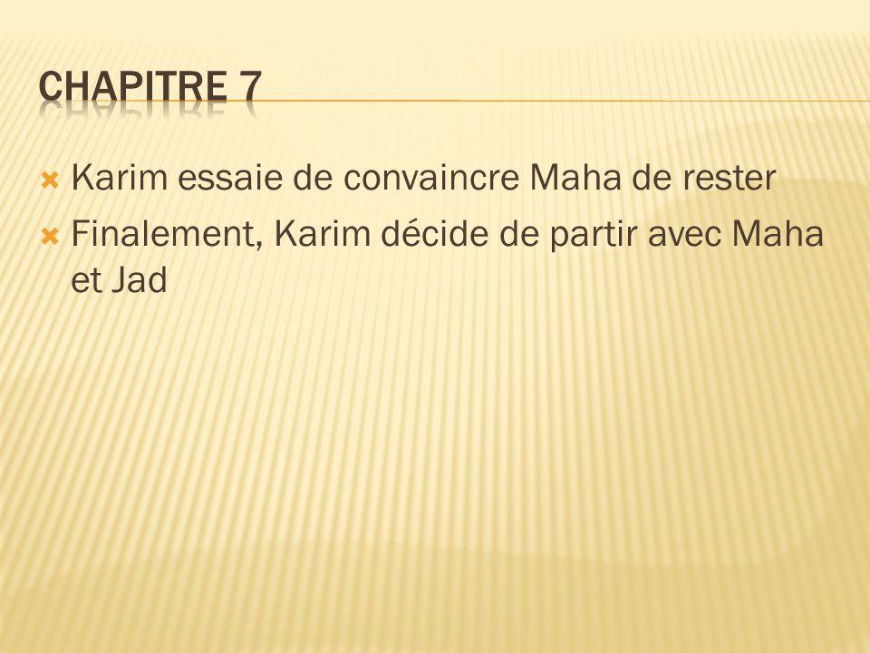 Chapitre 7 Karim essaie de convaincre Maha de rester