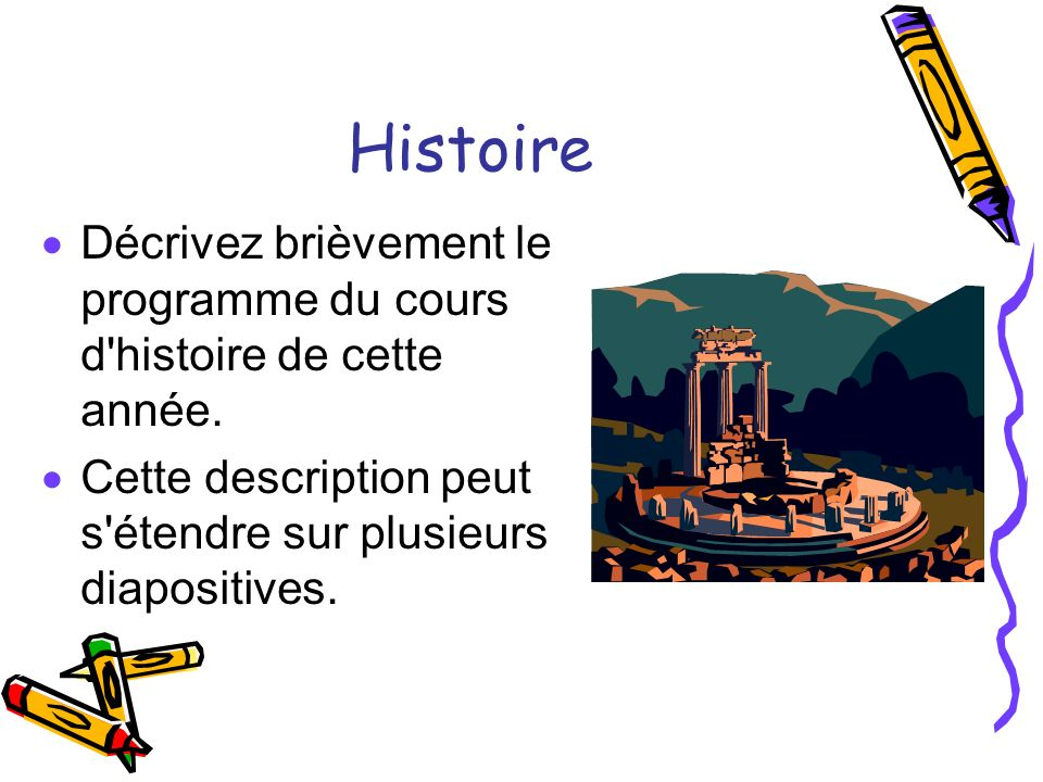 Histoire Décrivez brièvement le programme du cours d histoire de cette année.