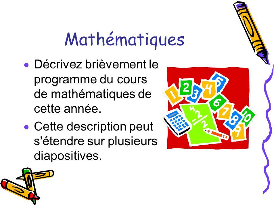 Mathématiques Décrivez brièvement le programme du cours de mathématiques de cette année.
