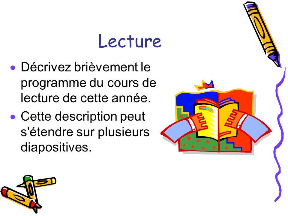 Lecture Décrivez brièvement le programme du cours de lecture de cette année.