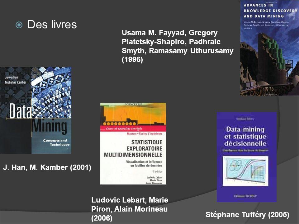 Usama M. Fayyad, Gregory Piatetsky-Shapiro, Padhraic Smyth, Ramasamy Uthurusamy (1996) Des livres.