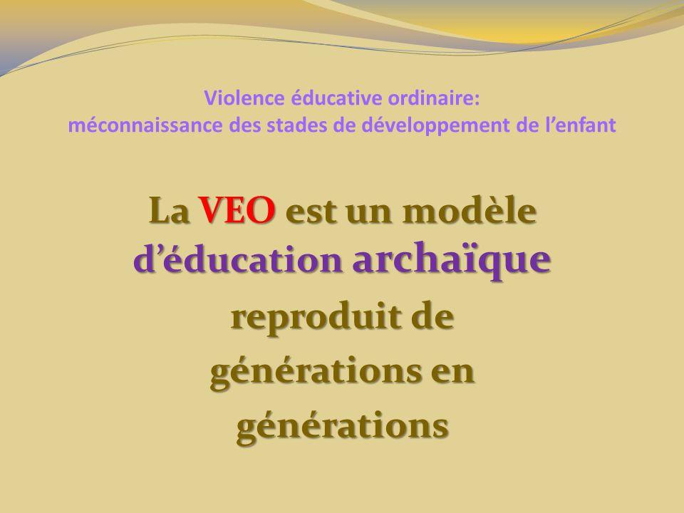 La VEO est un modèle d'éducation archaïque