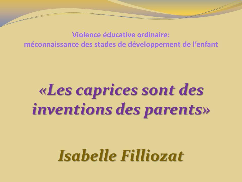 «Les caprices sont des inventions des parents» Isabelle Filliozat
