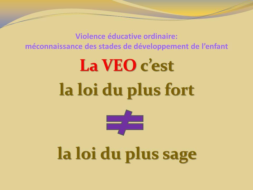 La VEO c'est la loi du plus fort la loi du plus sage