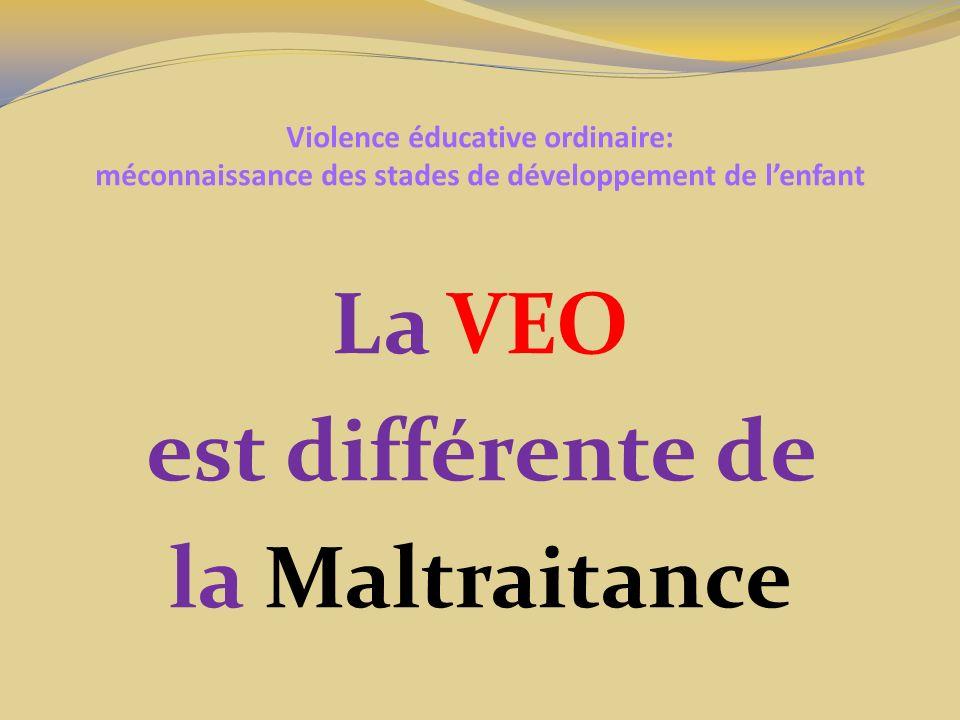 La VEO est différente de la Maltraitance