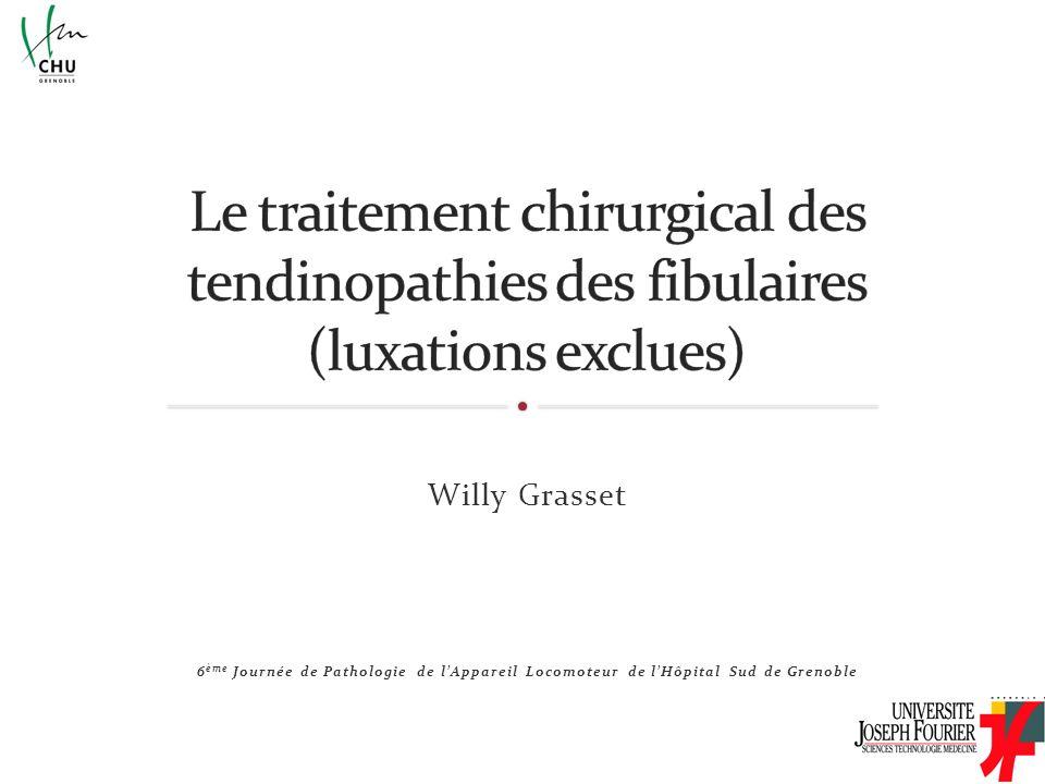Le traitement chirurgical des tendinopathies des fibulaires (luxations exclues)