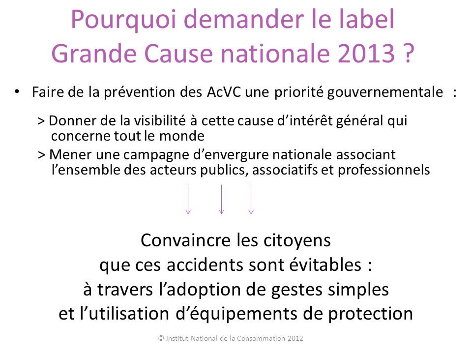 Pourquoi demander le label Grande Cause nationale 2013