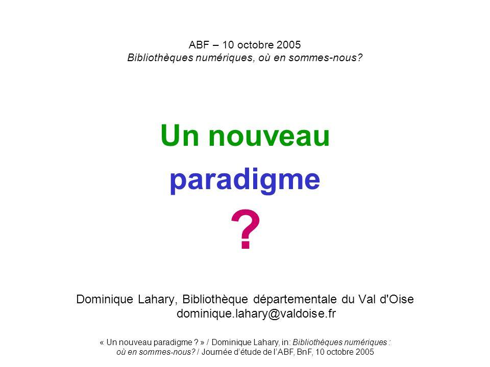 ABF – 10 octobre 2005 Bibliothèques numériques, où en sommes-nous