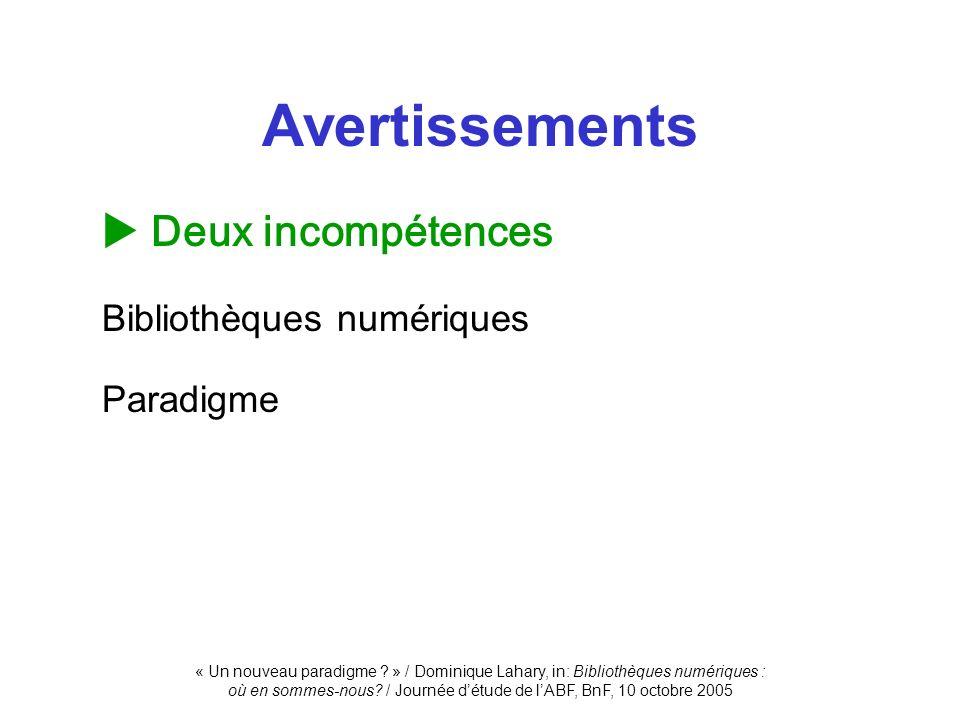 Avertissements  Deux incompétences Paradigme Bibliothèques numériques