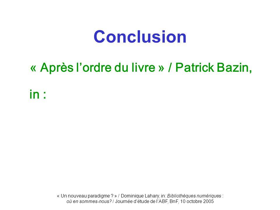 Conclusion in : « Après l'ordre du livre » / Patrick Bazin,