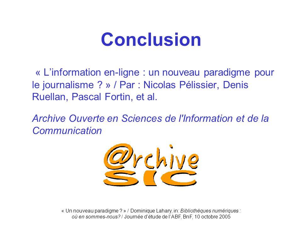 Conclusion « L'information en-ligne : un nouveau paradigme pour le journalisme » / Par : Nicolas Pélissier, Denis Ruellan, Pascal Fortin, et al.