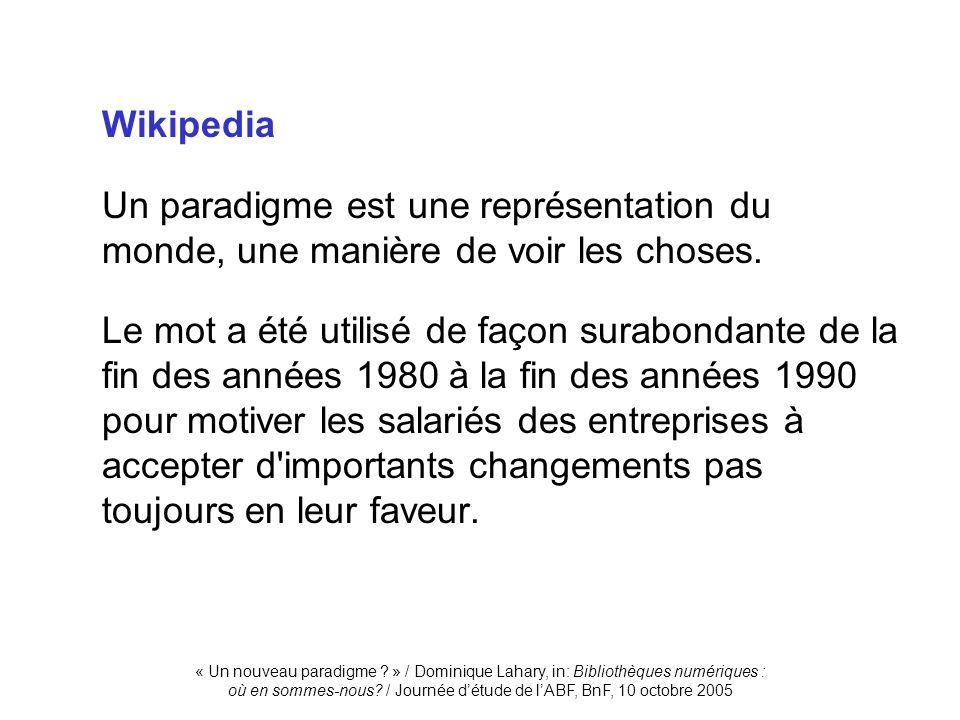WikipediaUn paradigme est une représentation du monde, une manière de voir les choses.