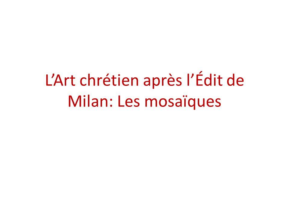 L'Art chrétien après l'Édit de Milan: Les mosaïques