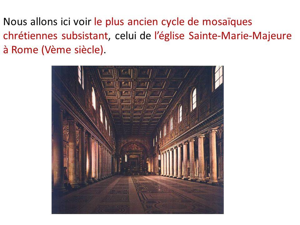 Nous allons ici voir le plus ancien cycle de mosaïques chrétiennes subsistant, celui de l'église Sainte-Marie-Majeure à Rome (Vème siècle).