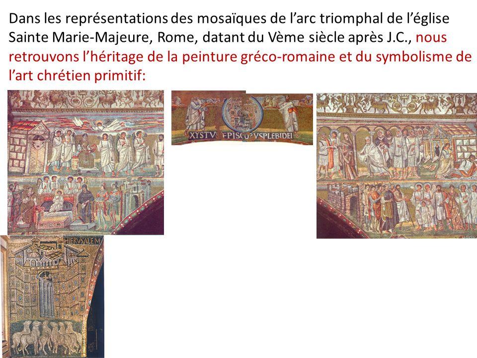 Dans les représentations des mosaïques de l'arc triomphal de l'église Sainte Marie-Majeure, Rome, datant du Vème siècle après J.C., nous retrouvons l'héritage de la peinture gréco-romaine et du symbolisme de l'art chrétien primitif: