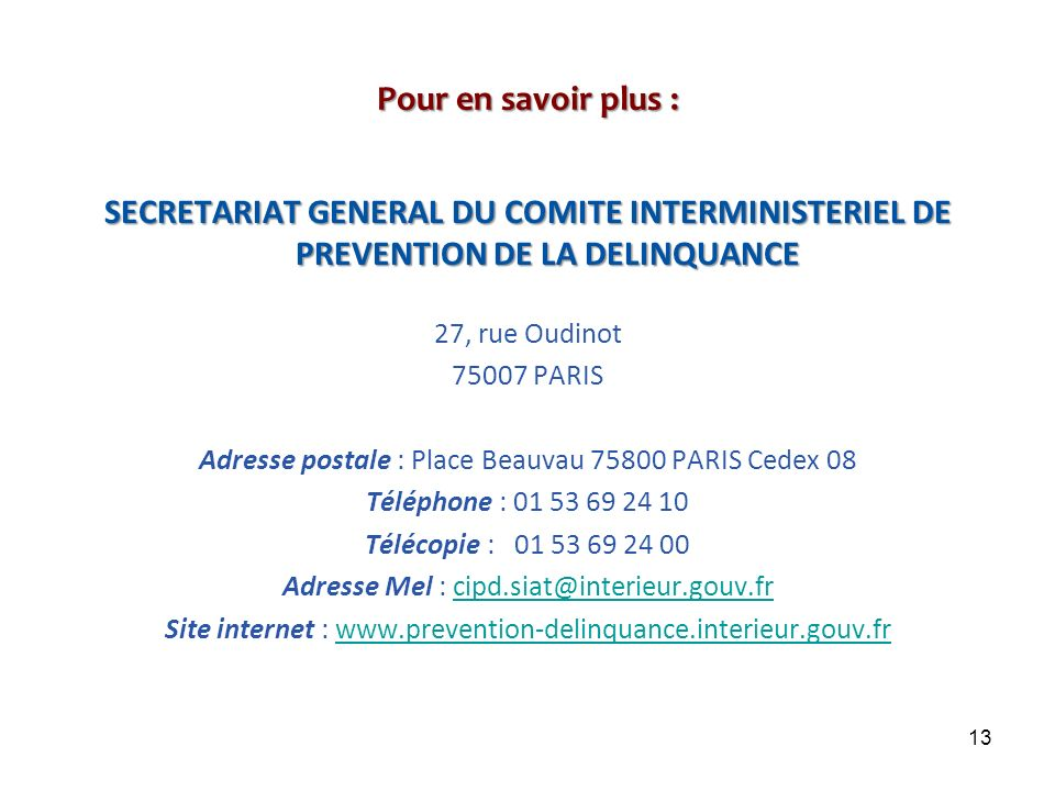 Pour en savoir plus : SECRETARIAT GENERAL DU COMITE INTERMINISTERIEL DE PREVENTION DE LA DELINQUANCE.