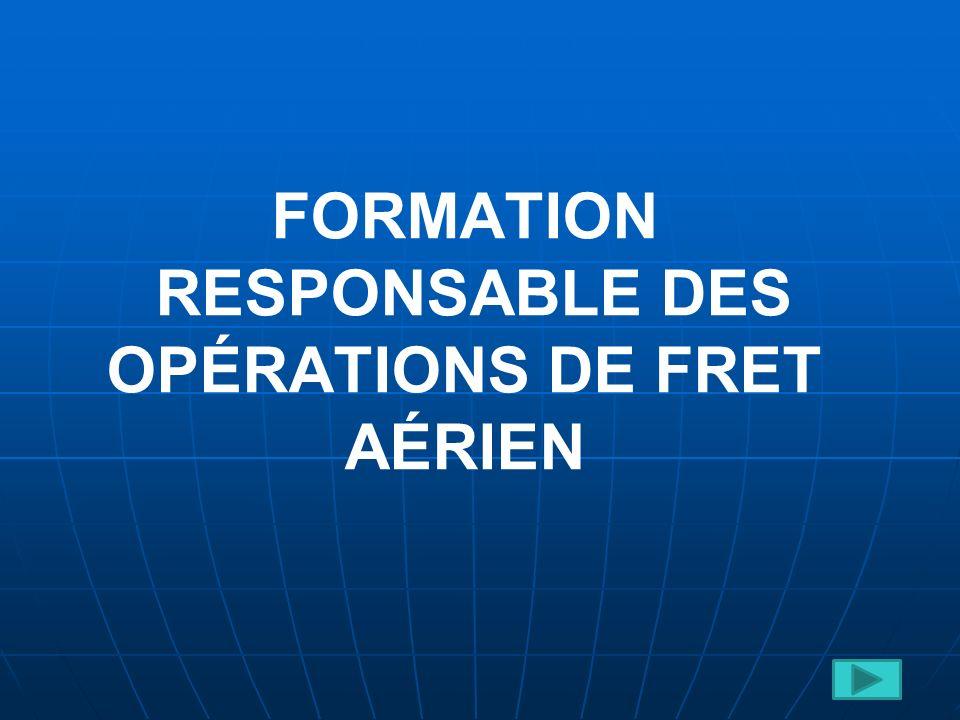FORMATION RESPONSABLE DES OPÉRATIONS DE FRET AÉRIEN