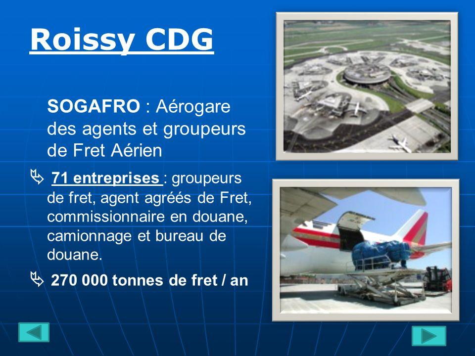 Roissy CDG SOGAFRO : Aérogare des agents et groupeurs de Fret Aérien.