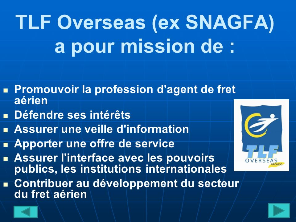 TLF Overseas (ex SNAGFA) a pour mission de :