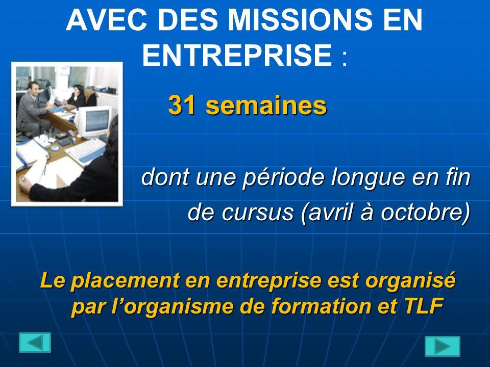 AVEC DES MISSIONS EN ENTREPRISE :