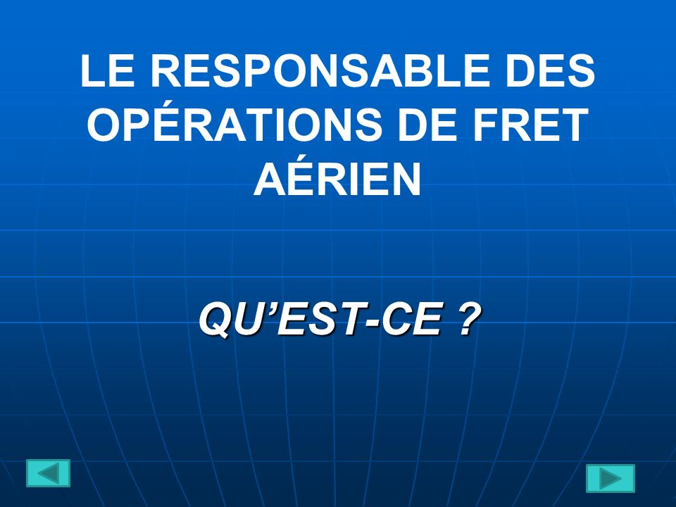 LE RESPONSABLE DES OPÉRATIONS DE FRET AÉRIEN
