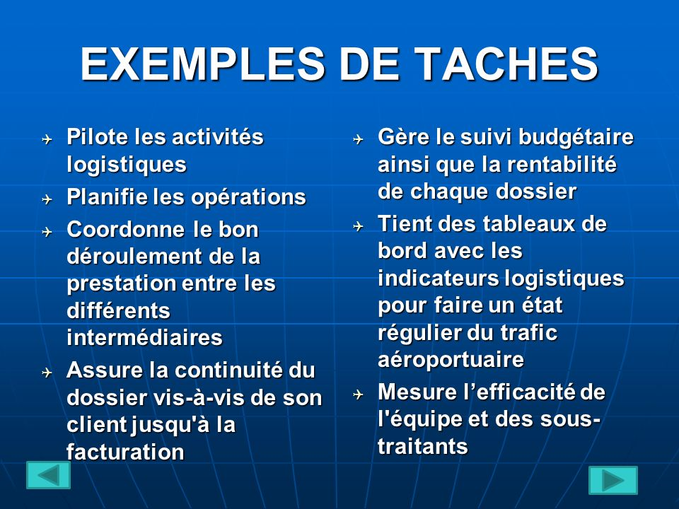 EXEMPLES DE TACHES Pilote les activités logistiques
