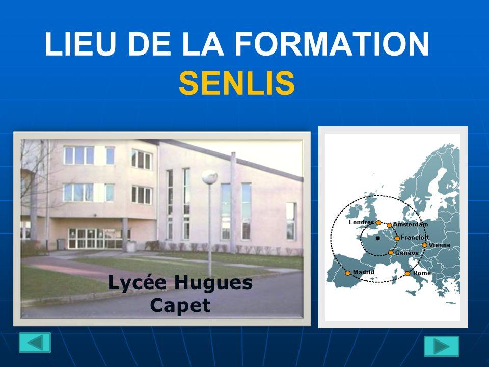 LIEU DE LA FORMATION SENLIS