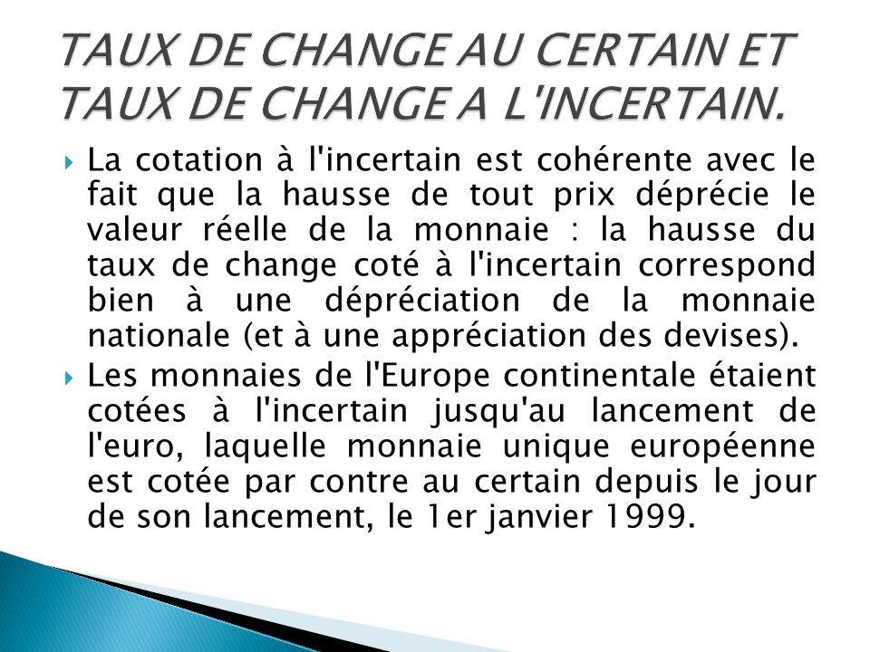 TAUX DE CHANGE AU CERTAIN ET TAUX DE CHANGE A L INCERTAIN.