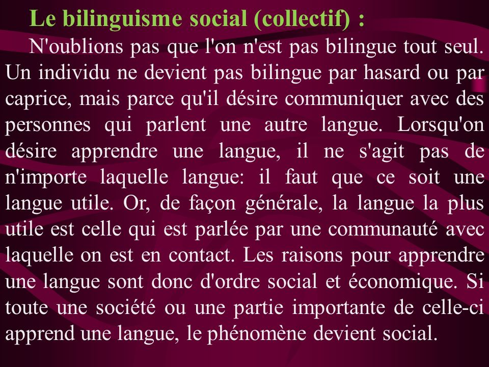 Le bilinguisme social (collectif) :