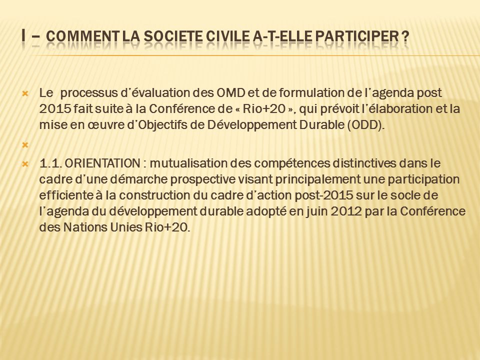 I – COMMENT LA SOCIETE CIVILE A-T-ELLE PARTICIPER