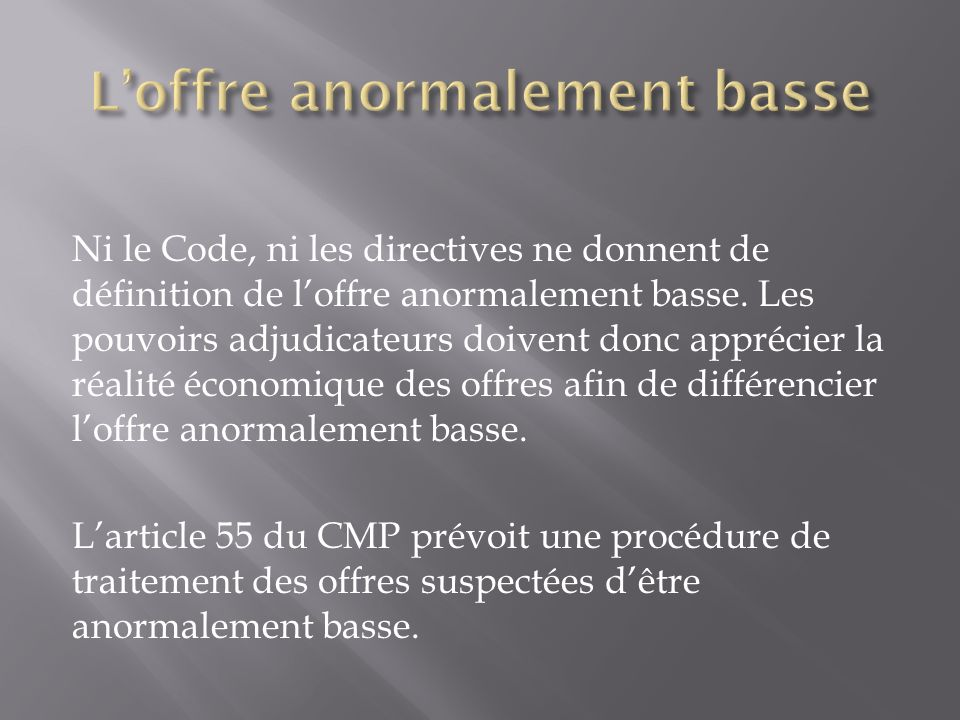 L'offre anormalement basse