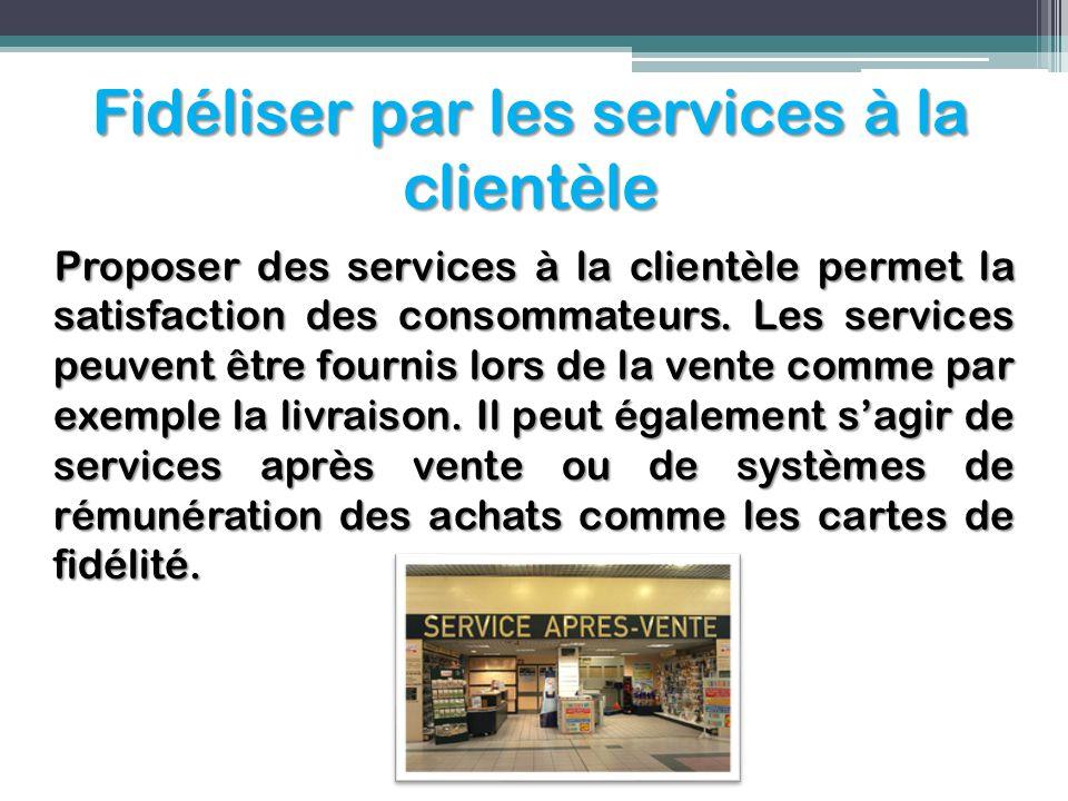 Fidéliser par les services à la clientèle