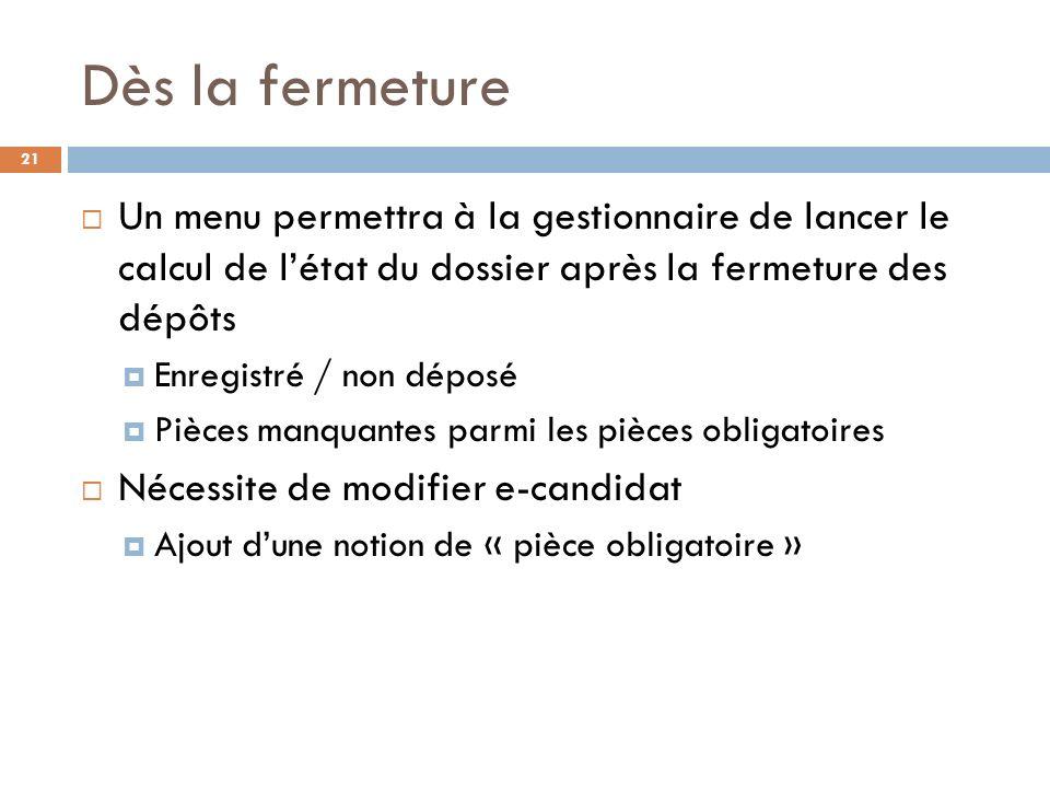 Dès la fermeture Un menu permettra à la gestionnaire de lancer le calcul de l'état du dossier après la fermeture des dépôts.